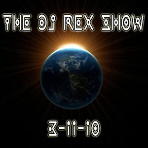 THE DJ REX SHOW March 11, 2010