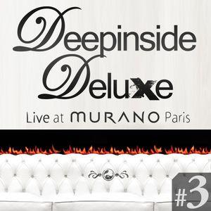 DEEPINSIDE DELUXE @ MURANO Paris (March 2011) Part.3