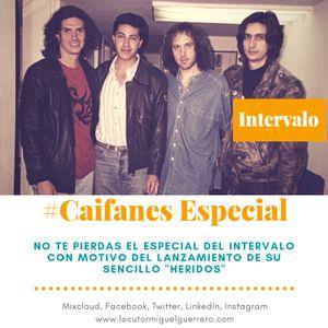 EL INTERVALO 13 MARZO 2019 ESPECIAL CAIFANES