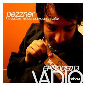 VADIO 013 :: PEZZNER LIVE (DJ SET) @ MONARCH SF (VIVA 15 YEAR ANNIVERSARY)