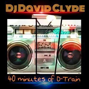 Dj David Clyde 40 minutes of D-train