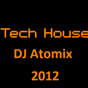 Top tech house mixed by DJ Atomix 2012