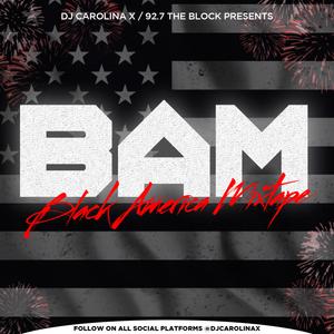 BLACK AMERICA MIXTAPE (4th Of July / 92.7 The Block)