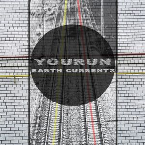 YOURUN - Earth currents podcast