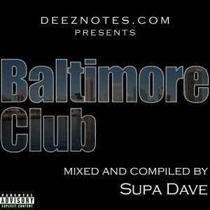 DeezNotes - Baltimore Club Mix CD (2003)