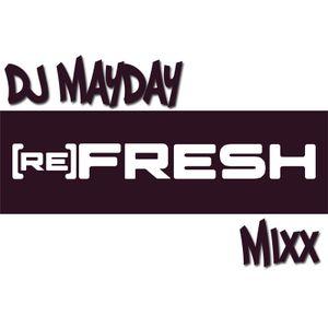 DJ Mayday reFresh Mixx