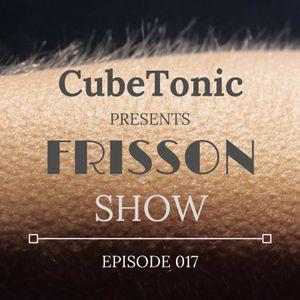 CubeTonic - Frisson Show #017