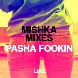 Pasha Fookin - Mishka Mix (2012)