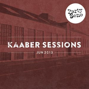 Kaaber Sessions - June 2013 (Party Zone)