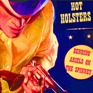 Hot Holsters - Bending Ariels on the Spinney