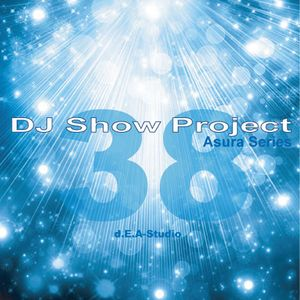 DJ ShowProject Asura Series vol.38