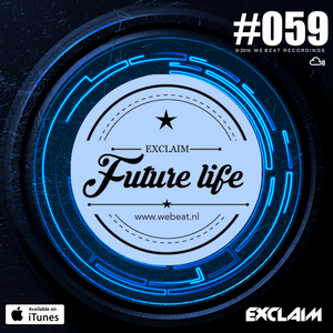 Future Life #059 | We Beat Records | Mixed by Exclaim | Future House