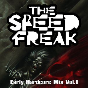 The Speed Freak - Early Hardcore Mix Vol.1
