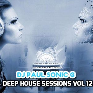 DJ PAUL SONIC G playing DEEP HOUSE SESSIONS vol 12