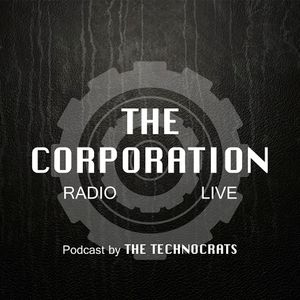 The Corporation Radio Live #001 by The Technocrats