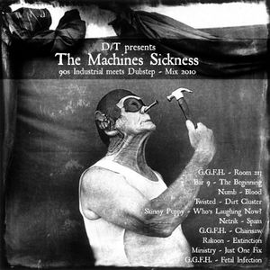 The Machines Sickness - Industrial meets Dubstep