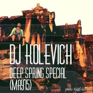 Dj Kolevich - Deep Spring Special (May 15)