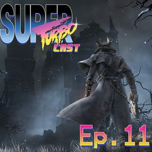 Is Bloodborne Too Hard? - STC Ep. 11