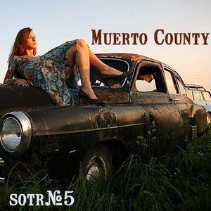 Sweethearts Of The Radio #5: Muerto County