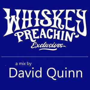 Whiskey Preachin Exclisives #2 - David Quinn - A mix of musical influences