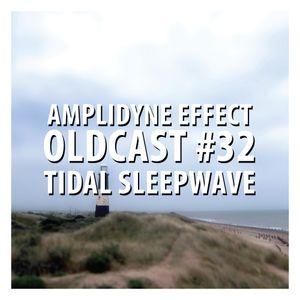 Oldcast #32 - Tidal Sleepwave (05.11.2011)