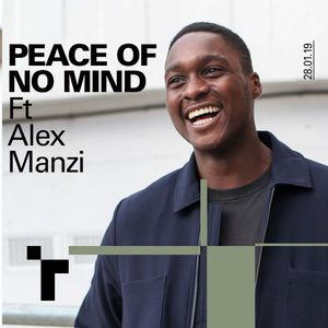 Peace of No Mind with Raymond Tannor ft Alex Manzi