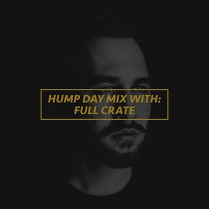 HUMP DAY MIX by Full Crate