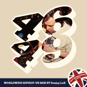 WorldWide HipHop : UK Mix by Deejay LoK