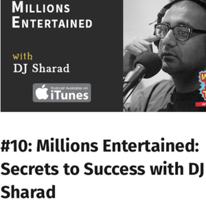 DJ Sharad Full Story Podcast - Millions Entertaintained x Secrets To Success hosted by DJ Shri