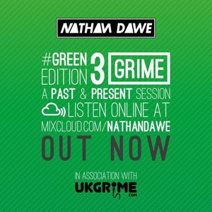 GRIME / UK RAP PART 3 #GREENedition3 | TWEET @NATHANDAWE @UKGRIME