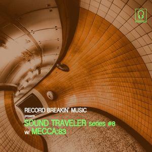 Sound Traveler Series #8 ft. Mecca:83
