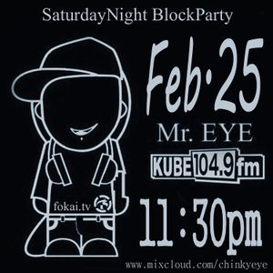 SATURDAY NIGHT BLOCK PARTY MIXSHOW KUBE 104.9FM MR. EYE FEB 25TH SET 2 TACOMA'S HIPHOP