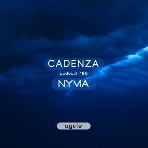 Cadenza Podcast | 189 - NYMA (Cycle)