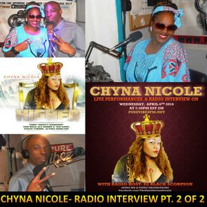 "Live Performance and Radio Interview with Chyna Nicole on ""Black & White Wednesdays"" on 4-6-16 PT 2"