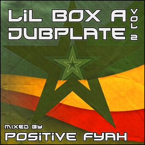 Positive Fyah - Lil Box A Dubplate VOL 2