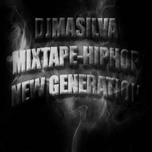 DJMASILVA - MIXTAPE-HIPHOP [ NEW GENERATION ]