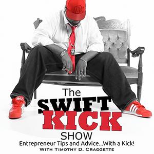 EP 22 - The Swift Kick Show - Fix My Broken Business