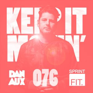 Dan Aux Presents: Keep It Movin' #076