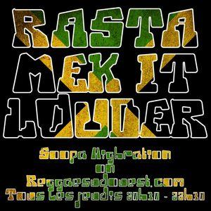 Rasta Mek It Louder by Soopa Highration - Emission du 20/09/12