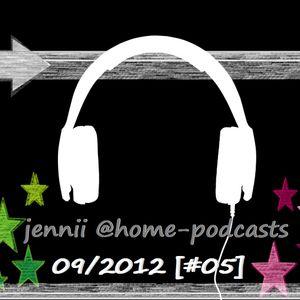 jennii @home-podcasts-09-2012 [#05]