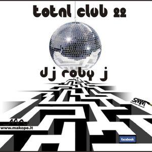 DJ ROBY J - TOTAL CLUB 22