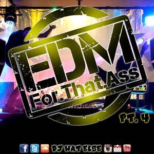 EDM For That Ass Mixshow Pt. 4