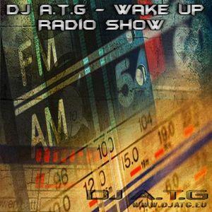 DJ A.T.G - Wake Up Radio Show 008 (July 2017)