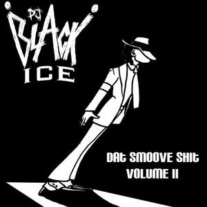 DJ Black Ice - Dat Smoove Shit - Vol II