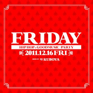 FRIDAY Mix - 2011.12.16 -