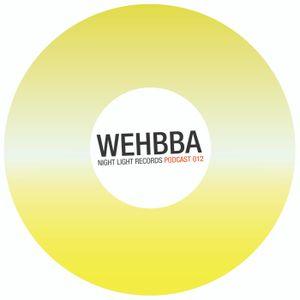 Wehbba - Night Light Records Podcast 012
