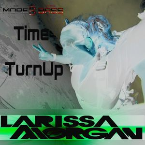 #Time2TurnUp #5 w/ Larissa Morgan, This week I hope you like the art I went Skydiving in VA
