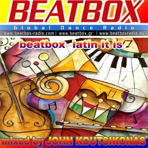 Beatbox Radio Europe - Latin it is - mixed by John Koutsikonas