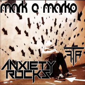 MARK e MARKO - Anxiety Rocks.