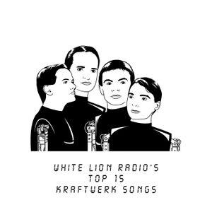 White Lion Radio's Top 15 Kraftwerk Countdown